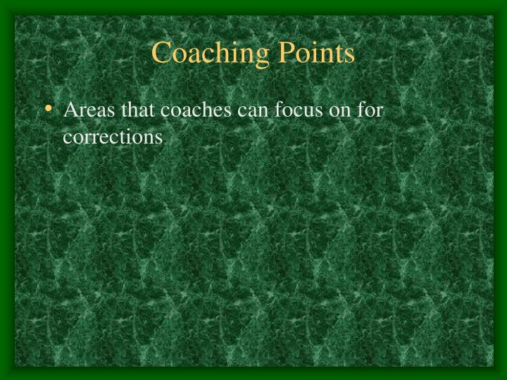 Coaching Points