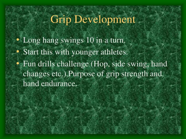 Grip Development