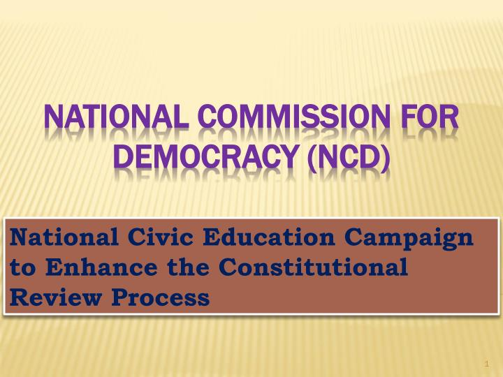 national civic education campaign to enhance the constitutional review process