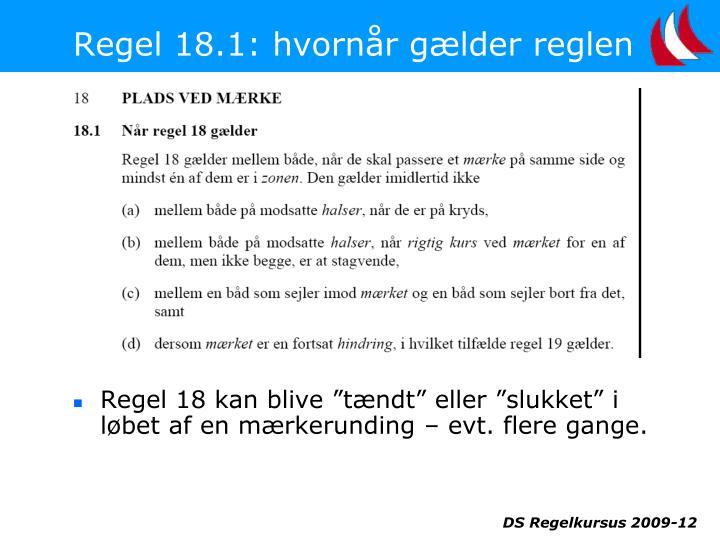 Regel 18.1: hvornår gælder reglen