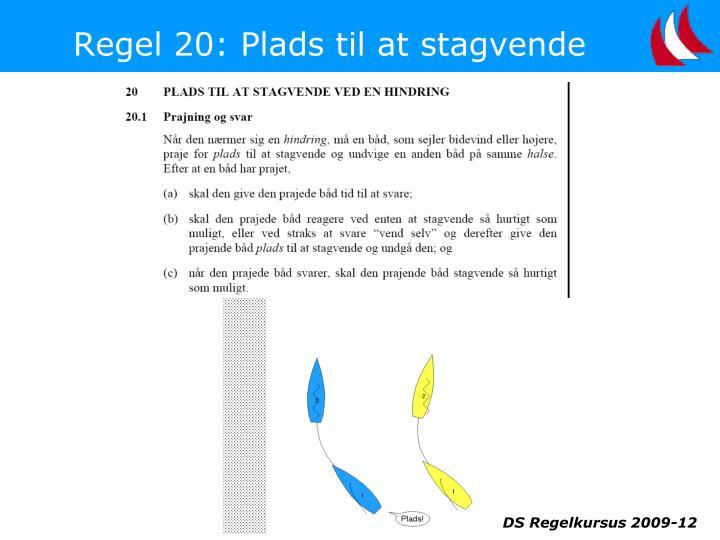 Regel 20: Plads til at stagvende