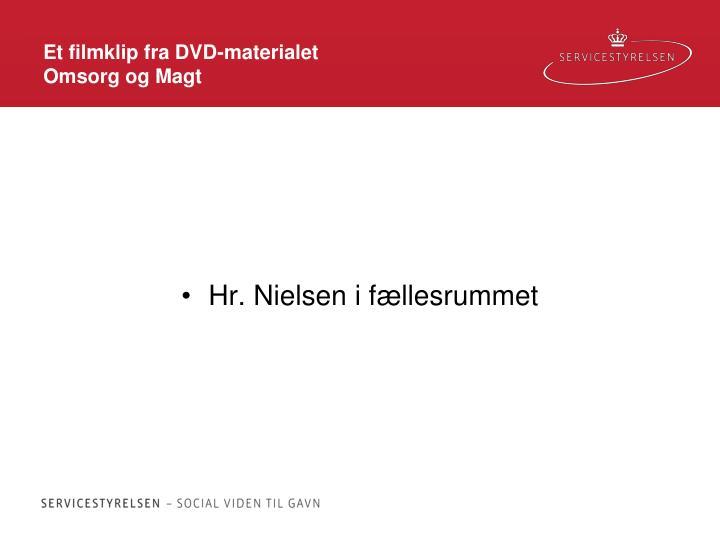 Et filmklip fra DVD-materialet