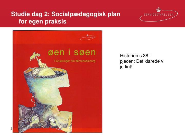 Studie dag 2: Socialpædagogisk plan for egen praksis