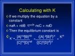 calculating with k