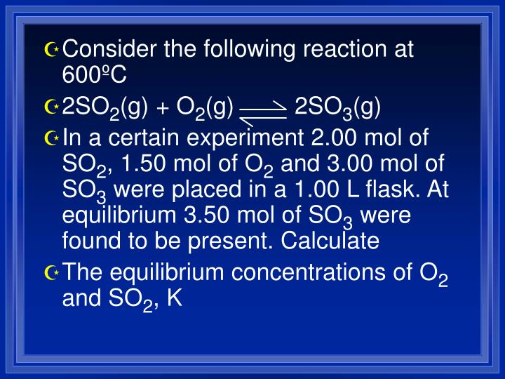 Consider the following reaction at 600ºC