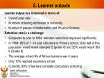 5 learner outputs