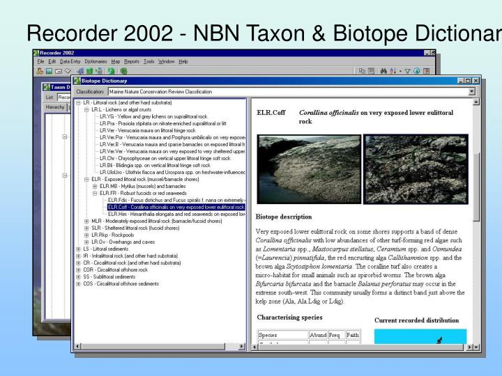 Recorder 2002 - NBN Taxon & Biotope Dictionaries