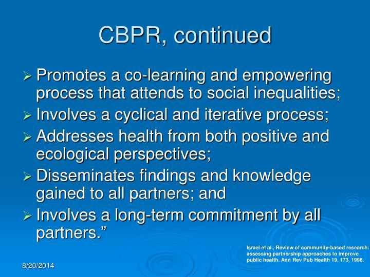 CBPR, continued