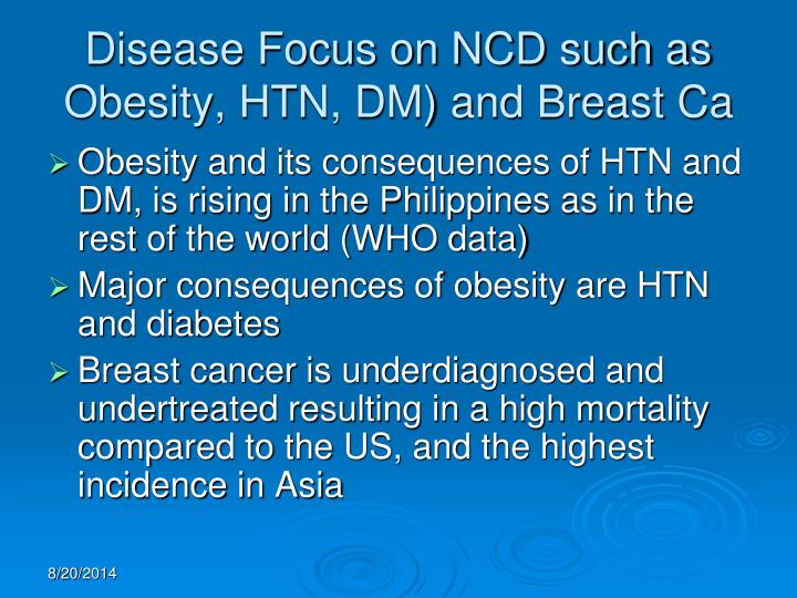 Disease Focus on NCD such as Obesity, HTN, DM) and Breast Ca