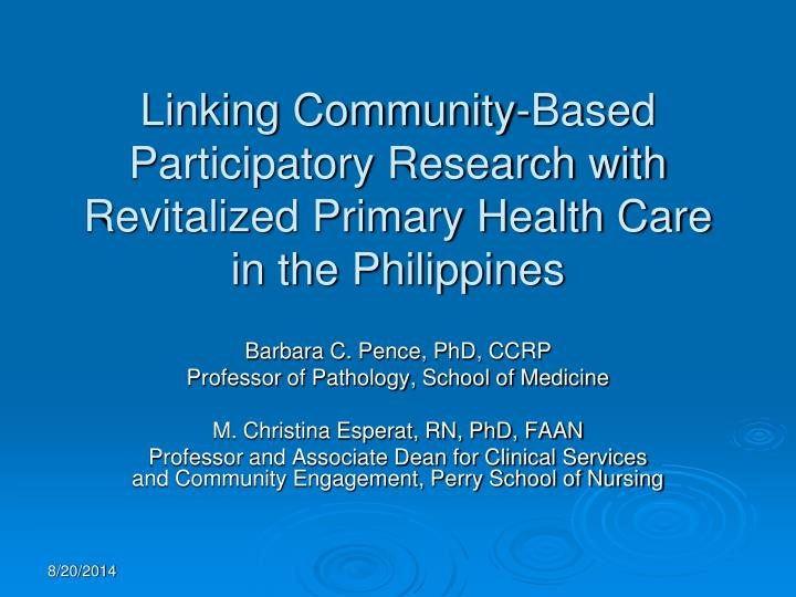 Linking Community-Based Participatory Research with Revitalized Primary Health Care in the Philippines