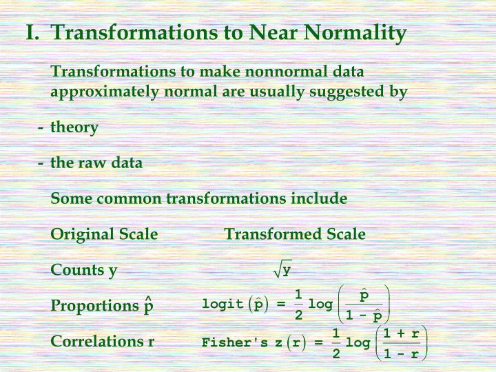 I.Transformations to Near Normality