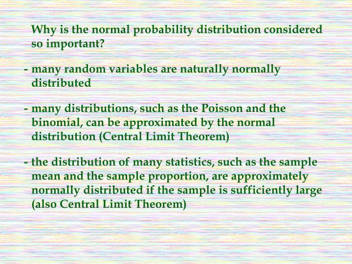 Why is the normal probability distribution considered so important?