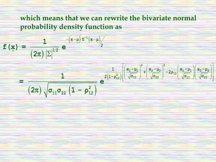 which means that we can rewrite the bivariate normal probability density function as