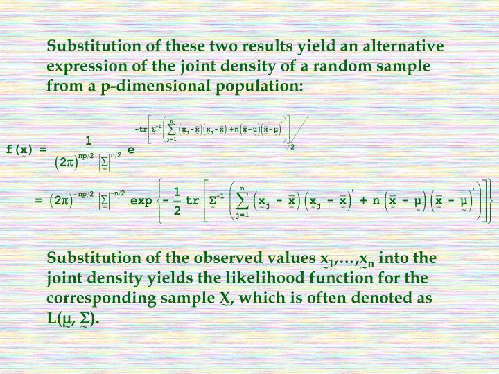 Substitution of these two results yield an alternative expression of the joint density of a random sample from a p-dimensional population:
