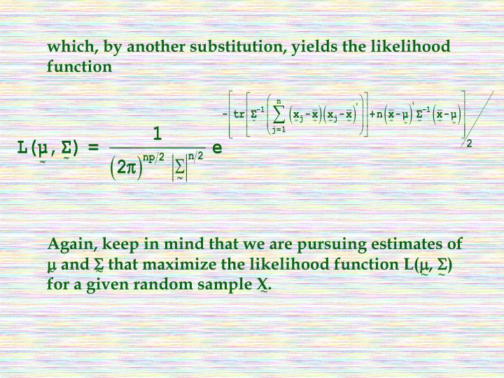 which, by another substitution, yields the likelihood function