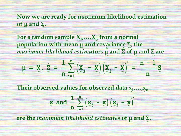 Now we are ready for maximum likelihood estimation of