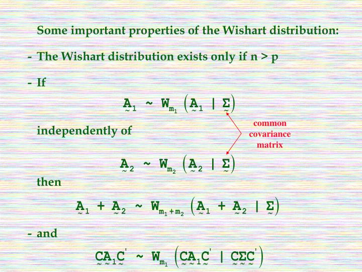 Some important properties of the Wishart distribution: