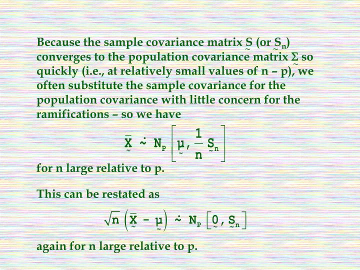 Because the sample covariance matrix S (or S