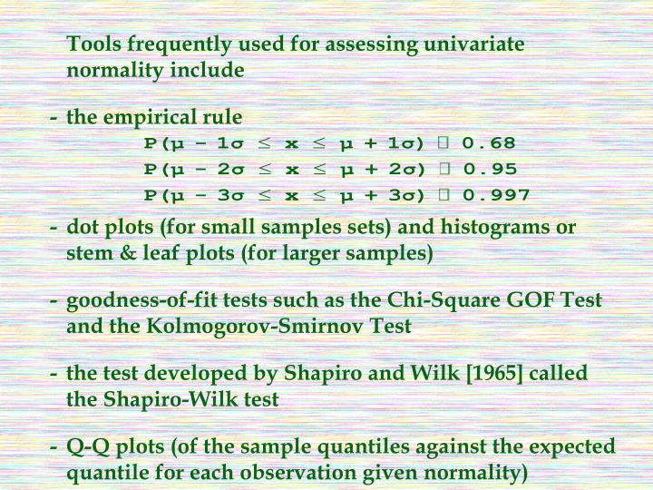 Tools frequently used for assessing univariate normality include