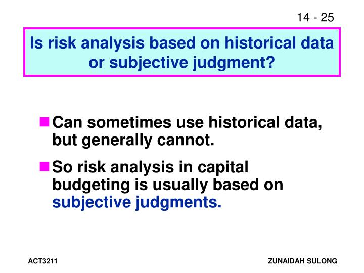 Is risk analysis based on historical data or subjective judgment?