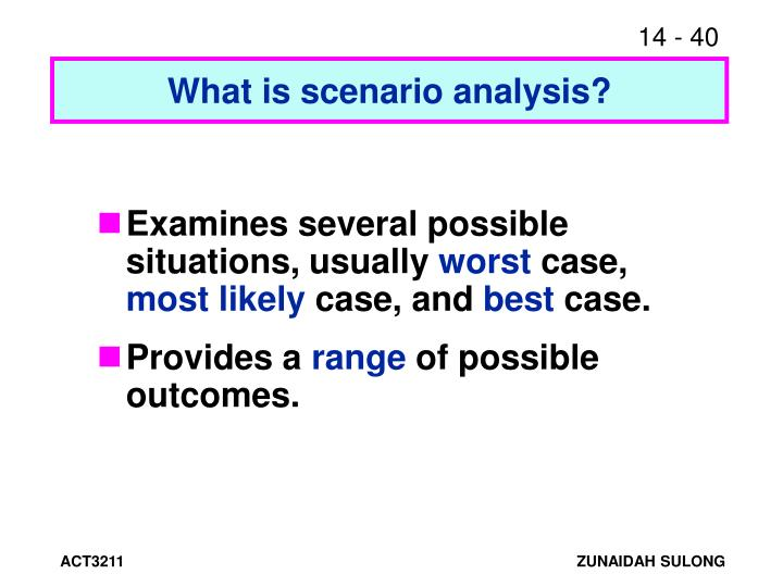 What is scenario analysis?