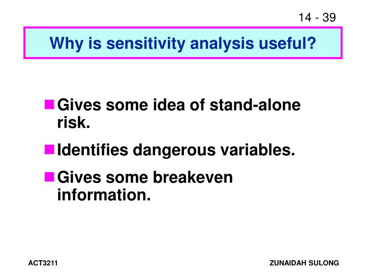 Why is sensitivity analysis useful?