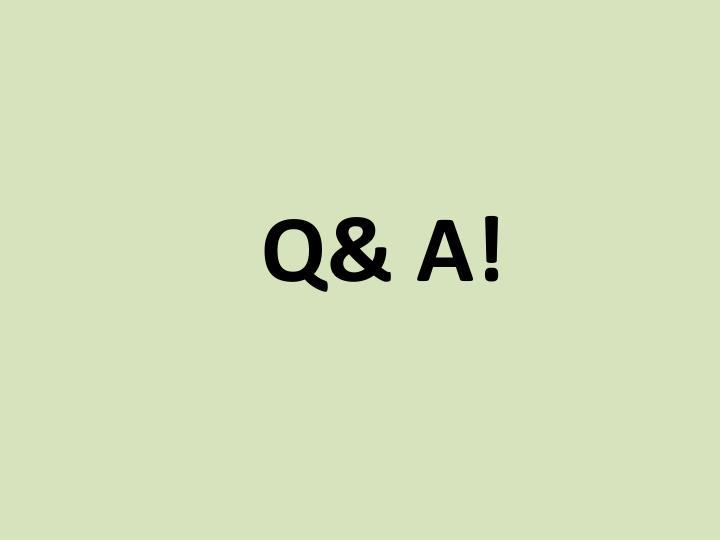 Q& A!