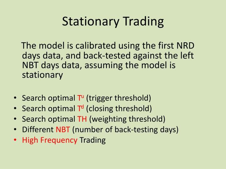 Stationary Trading