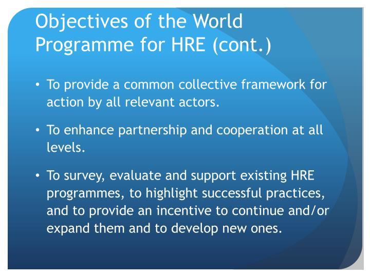 Objectives of the World Programme for HRE (cont.)