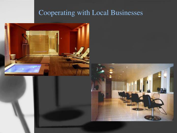 Cooperating with Local Businesses