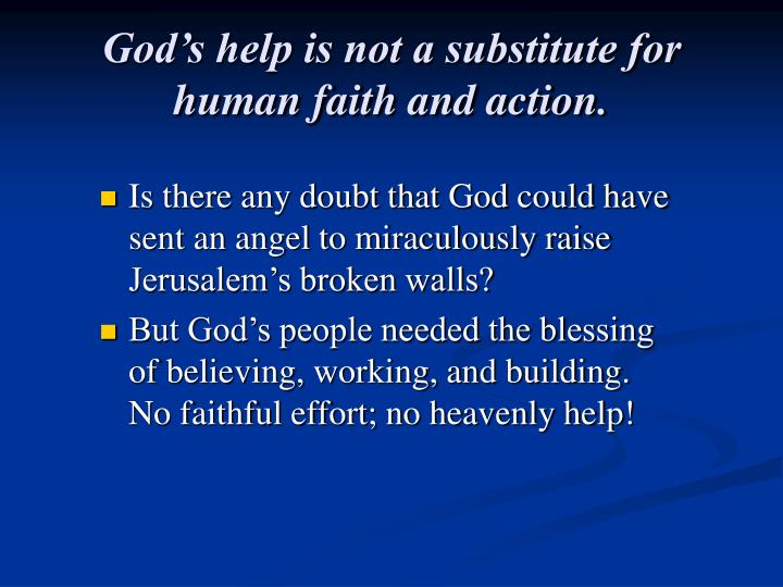 God's help is not a substitute for human faith and action.