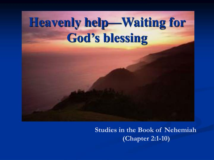 Heavenly help—Waiting for God's blessing