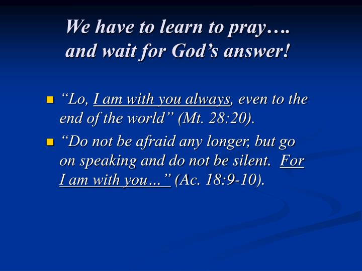 We have to learn to pray….