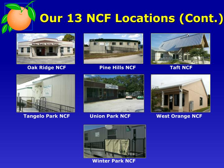 Our 13 NCF Locations (Cont.)