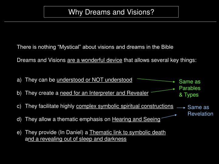 Why Dreams and Visions?