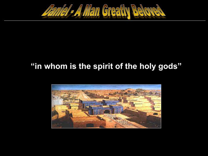 Daniel - A Man Greatly Beloved