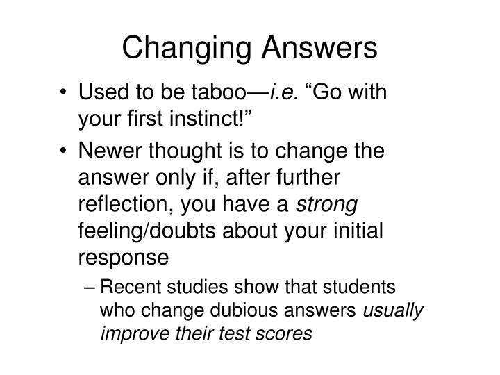 Changing Answers