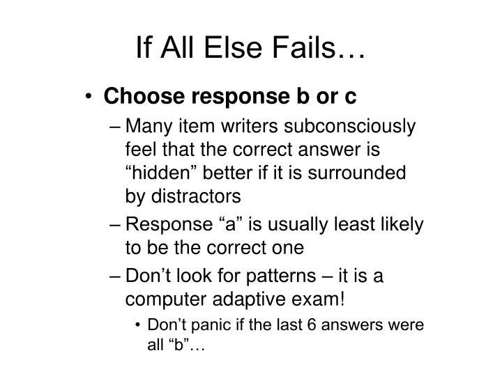 If All Else Fails…