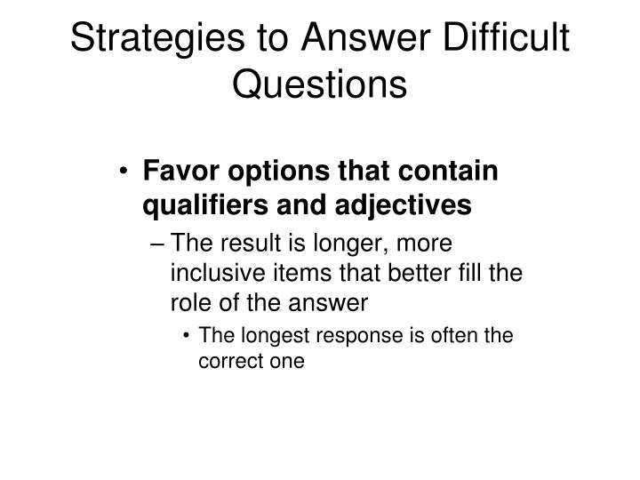 Strategies to Answer Difficult Questions