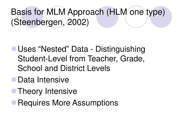 Basis for MLM Approach (HLM one type)