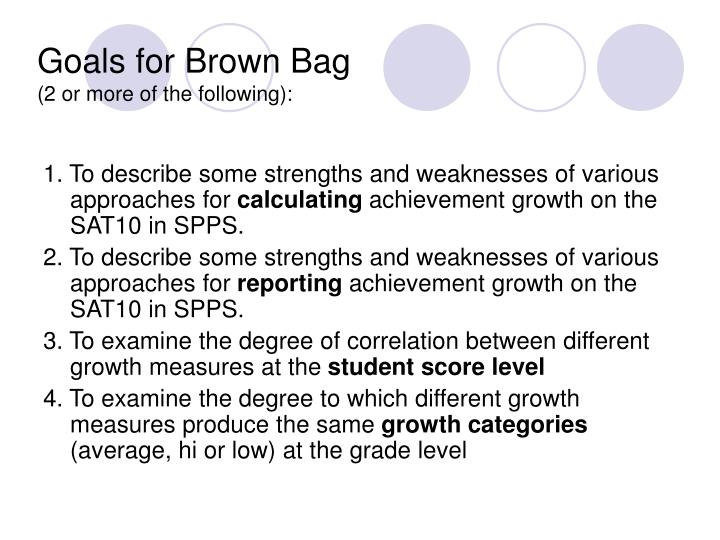 Goals for brown bag 2 or more of the following