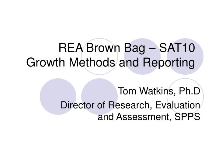 Rea brown bag sat10 growth methods and reporting
