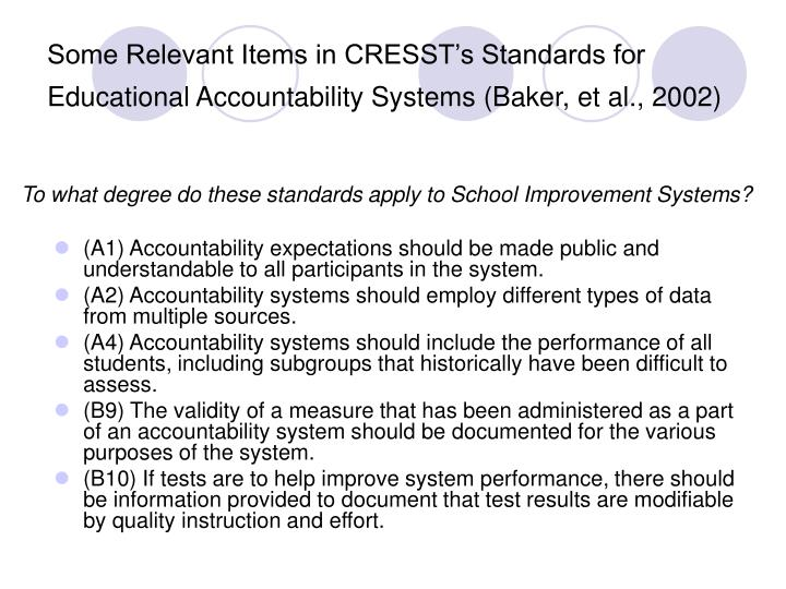 Some Relevant Items in CRESST's Standards for Educational Accountability Systems (Baker, et al., 2002)