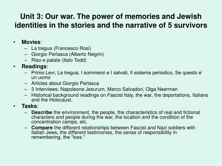 Unit 3: Our war. The power of memories and Jewish identities in the stories and the narrative of 5 survivors