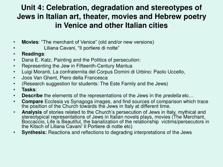 Unit 4: Celebration, degradation and stereotypes of Jews in Italian art, theater, movies and Hebrew poetry in Venice and other Italian cities