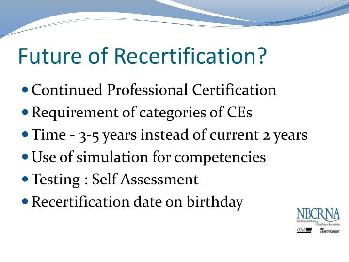 Future of Recertification?