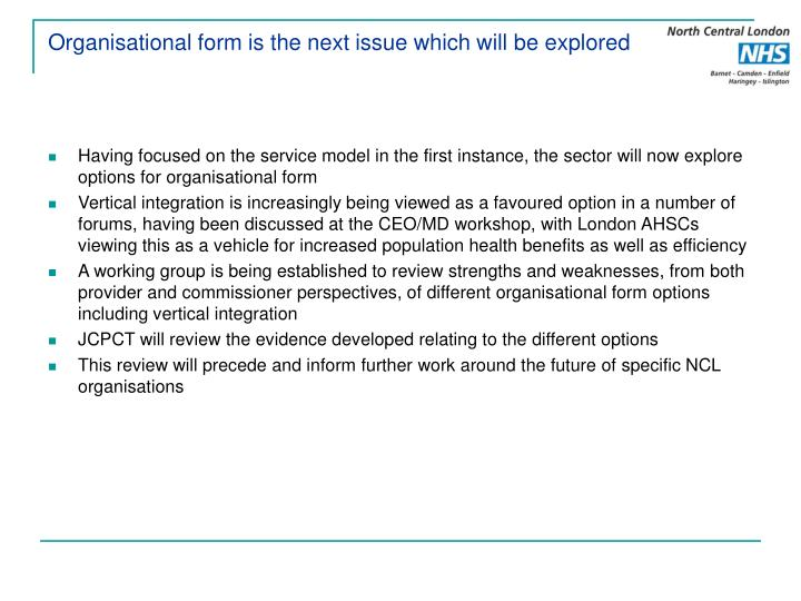 Organisational form is the next issue which will be explored