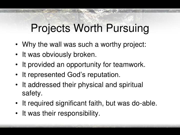 Projects Worth Pursuing