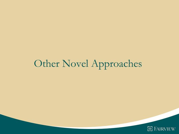 Other Novel Approaches