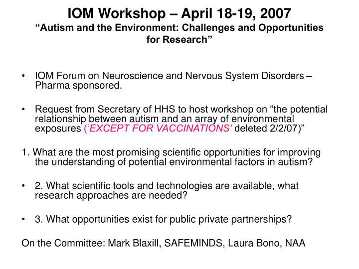 IOM Workshop – April 18-19, 2007